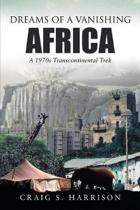 Dreams of a Vanishing Africa