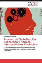 Proceso de Globalizacion Economica y Normas Internacionales Contables