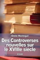 Des Controverses Nouvelles Sur Le Xviiie Si cle
