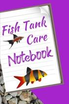 Fish Tank Care Notebook: Kid Fish Tank Maintenance Tracker Notebook For All Your Fishes' Needs. Great For Recording Fish Feeding, Water Testing