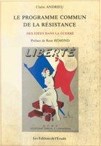 Le Programme commun de la Résistance : des idées dans la guerre