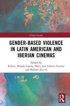 Gender-Based Violence in Latin American and Iberian Cinemas
