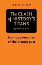 Pocket History: The Clash of History's Titans