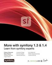 More with Symfony 1.3 & 1.4