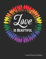 Love is Beautiful: LGBTQ Gay Pride Notebook, Planner, Multi-Purpose Journal Planner For Day To Day Life Organizing Wide Ruled 120 Pages 8
