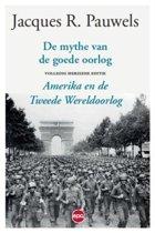 De mythe van de goede oorlog. Amerika en de tweede Wereldoorlog