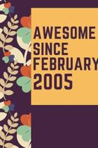 Awesome Since February 2005 Notebook Birthday Gift: Lined Notebook / Journal Gift, 120 Pages, 6x9, Soft Cover, Matte Finish