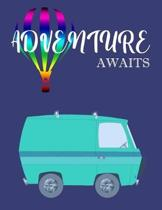 Adventure Awaits: Camping Journal RV Journal Road Trip Planner Travel Log book Camper's Journal Campsite Diary to Write In Campsite Deta