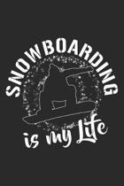 Snowboarding Is My Life: Snowboard Notebook Blank Line Snowboarding Journal Lined with Lines 6x9 120 Pages Checklist Record Book Snowboarder Ta