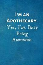 I'm an Apothecary. Yes, I'm Busy Being Awesome.