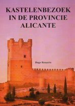 Kastelenbezoek in de provincie Alicante