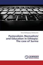 Pastoralisim /Nomadism/ And Education in Ethiopia