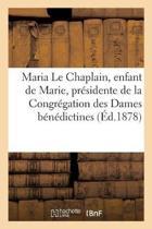 Maria Le Chaplain, Enfant de Marie, Pr�sidente de la Congr�gation Des Dames B�n�dictines
