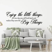 Muursticker Enjoy The Little Things. For One Day You Will Look Back And Realize They Were The Big Things -  Zilver -  80 x 29 cm  - Muursticker4Sale