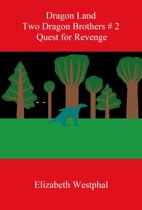 Dragon Land: Two Dragon Brothers # 2: Quest for Revenge