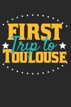First Trip To Toulouse