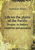 Life on the Plains of the Pacific Oregon