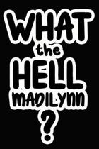 What the Hell Madilynn?
