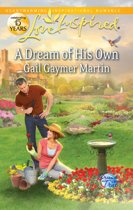 A Dream of His Own (Mills & Boon Love Inspired) (Dreams Come True, Book 3)