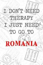I Don't Need Therapy I Just Need To Go To Romania: 6x9'' Lined Travel Stamps Notebook/Journal Funny Gift Idea For Travellers, Explorers, Backpackers, C