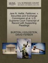 Jere N. Helfat, Petitioner, V. Securities and Exchange Commission et al. U.S. Supreme Court Transcript of Record with Supporting Pleadings