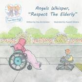 Angels Whisper, Respect the Elderly