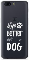 OnePlus 5 Hoesje Life Is Better With a Dog - wit