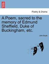 A Poem, Sacred to the Memory of Edmund Sheffield, Duke of Buckingham, Etc.