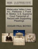 Matanuska Valley Lines, Inc., Petitioner, V. Frank H. Molitor. U.S. Supreme Court Transcript of Record with Supporting Pleadings