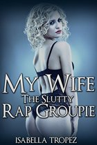 My Wife The Slutty Rap Groupie: Interracial Cuckold Hotwife Husband Humiliation