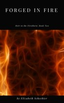 Forged in Fire (Heir to the Firstborn, Book 2)