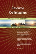 Resource Optimization A Complete Guide - 2020 Edition