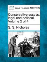 Conservative Essays, Legal and Political. Volume 2 of 4