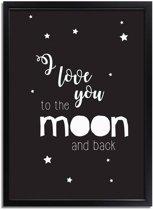Kinderkamer poster I love you to the moon and back DesignClaud - Zwart wit - A4 + Fotolijst zwart