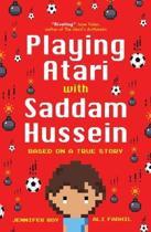 Playing Atari with Saddam Hussein