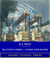 The Future in America / A Search After Realities