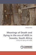 Meanings of Death and Dying in the Era of AIDS in Soweto, South Africa