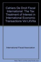 The Tax Treatment of Interest in International Economic Transactions