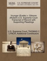 Younger (Evelle) V. Gilmore (Robert) U.S. Supreme Court Transcript of Record with Supporting Pleadings