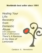 Healing Your Life: Recovery from Domestic Abuse with Companion Book of Affirmations, There's a Rainbow in my Glass of Lemonade