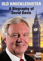Old Knuckleduster: A Biography of David Davis