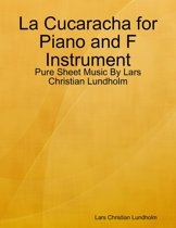 La Cucaracha for Piano and F Instrument - Pure Sheet Music By Lars Christian Lundholm