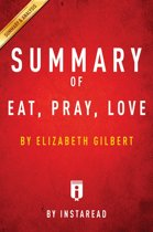 Guide to Elizabeth Gilbert's Eat, Pray, Love by Instaread