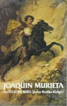 Life and Adventures of Joaquin Murieta, the Celebrated California Bandit