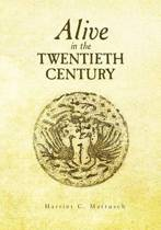 Alive in the Twentieth Century