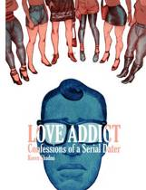 Love Addict Confessions Of A Serial Dater