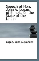 Speech of Hon. John A. Logan, of Illinois, on the State of the Union