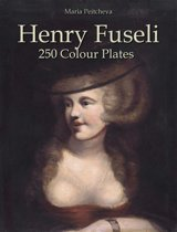 Henry Fuseli: 250 Colour Plates
