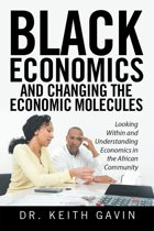 Black Economics and Changing the Economic Molecules