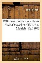 R�flexions Sur Les Inscriptions d'A�n-Ouassel Et d'Henchir-Mettich